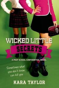Wicked Little Secrets  - Kara Taylor