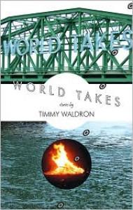 World Takes - Timmy Waldron