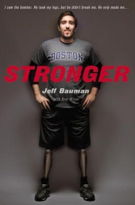 Stronger: Fighting Back After the Boston Marathon Bombing - Jeff Bauman, Bret Witter