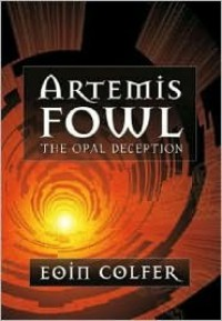 The Opal Deception  - Eoin Colfer