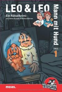 Leo & Leo: Mann mit Hund: Rätselkrimis Band 1 - Tobias Bungter