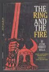 Ring And The Fire Stories From Wagner's Nibelung Ope - Clyde Robert Bulla