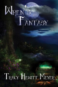 Wren's Fantasy - Tracy Hewitt Meyer