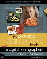 The Photoshop Elements 6 Book for Digital Photographers - Scott Kelby, Matt Kloskowski