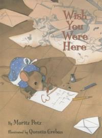 Wish You Were Here - Moritz Petz, Quentin Greban