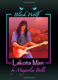 Black Wolf: Lakota Man - Magnolia Belle