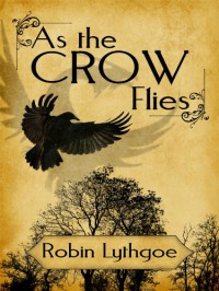 As the Crow Flies - Robin Lythgoe