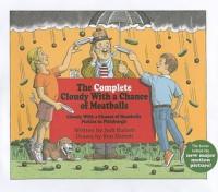 The Complete Cloudy with a Chance of Meatballs: Cloudy with a Chance of Meatballs; Pickles to Pittsburgh - Ron Barrett, Judi Barrett