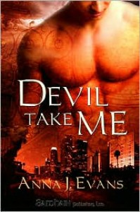 Devil Take Me - Anna J. Evans
