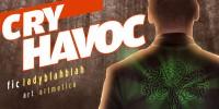 Cry Havoc - ladyblahblah