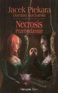 Necrosis. Przebudzenie - Damian Kucharski, Jacek Piekara