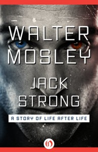 Jack Strong: A Story of Life after Life - Walter Mosley