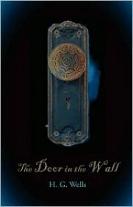 The Door in the Wall - H.G. Wells