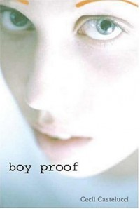Boy Proof - Cecil Castellucci