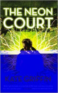 The Neon Court - Kate Griffin