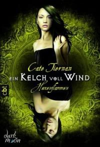 Hexenflammen - Ein Kelch voll Wind - Cate Tiernan