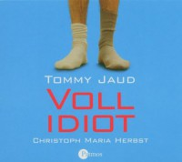 Vollidiot - Tommy Jaud, Christoph Maria Herbst