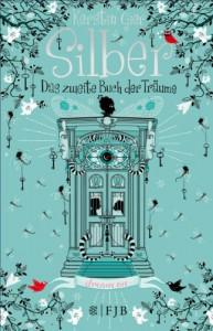 Silber - Das zweite Buch der Träume: Roman - Kerstin Gier