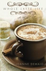 Whole Latte Life - Joanne DeMaio
