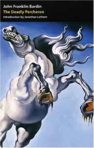 The Deadly Percheron - John Franklin Bardin, Jonathan Lethem