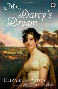 Mr. Darcy's Dream: A Novel - Elizabeth Aston