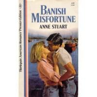 Banish Misfortune - Anne Stuart