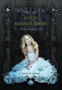 Alicja w krainie zombie - Gena Showalter