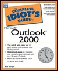 Complete Idiot's Guide to Microsoft Outlook 2000 - Bob Temple, Mark Taber