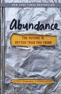 Abundance: The Future Is Better Than You Think - Peter H. Diamandis, Steven Kotler