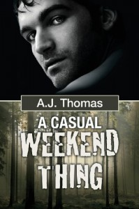 A Casual Weekend Thing - A.J.  Thomas
