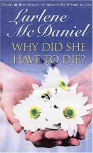 Why Did She Have To Die? - Lurlene McDaniel
