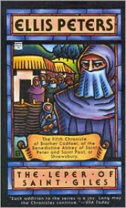 The Leper Of Saint Giles: The Fifth Chronicle Of Brother Cadfael - Ellis Peters
