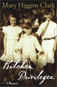 Kitchen Privileges : A Memoir - Mary Higgins Clark