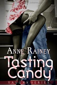 Tasting Candy  - Anne Rainey