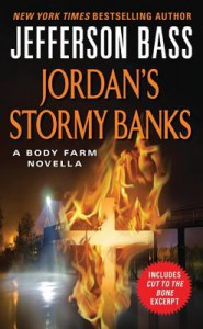 Jordan's Stormy Banks: A Body Farm Novella - Jefferson Bass