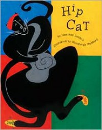 Hip Cat - Jonathan London, Woodleigh Marx Hubbard