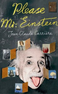 Please Mr. Einstein - Jean-Claude Carrière