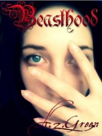 Beasthood (The Hidden Blood Series, #1) - A.Z. Green