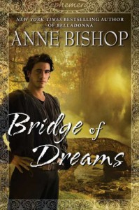 Bridge of Dreams - Anne Bishop