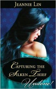 Capturing the Silken Thief - Jeannie Lin