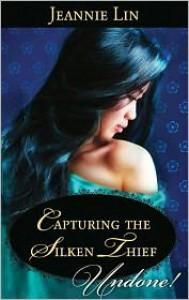 Capturing the Silken Thief - Jeannie Lin