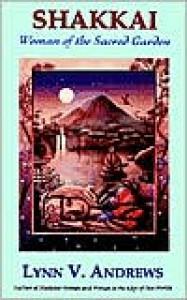 Shakkai: Woman of the Sacred Garden - Lynn V. Andrews