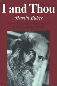 I and Thou - Martin Buber, Walter Kaufmann