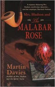 Mrs. Hudson and the Malabar Rose - Martin Davies