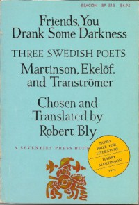 Friends, You Drank Some Darkness, Three Swedish Poets: Harry Martinson, Gunnar Ekelöf & Tomas Tranströmer - Robert Bly