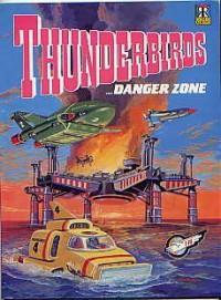 Thunderbirds...Danger Zone (Thunderbirds Comic Album # 3) - Alan Fennell