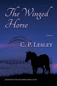 The Winged Horse (Legends of the Five Directions) (Volume 2) - C. P. Lesley