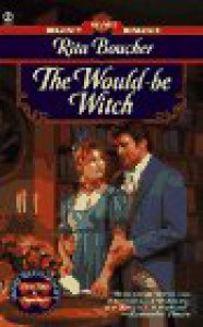 The Would-be Witch - Rita Boucher