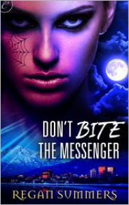 Don't Bite the Messenger - Regan Summers