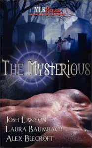 The Mysterious - Laura Baumbach, Josh Lanyon, Alex Beecroft